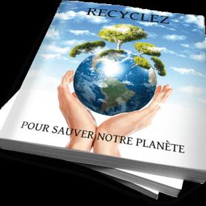 RECYCLER POUR SAUVER NOTRE PLANÈTE