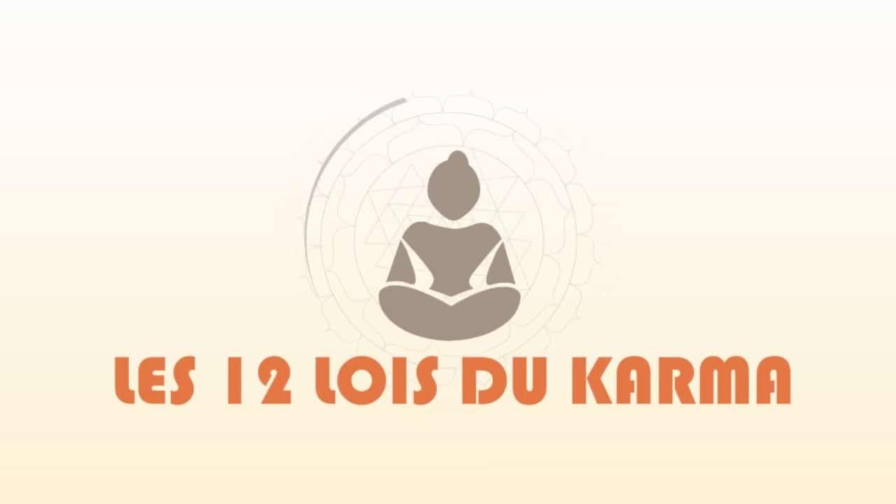 Les 12 lois du karma pour bien vivre