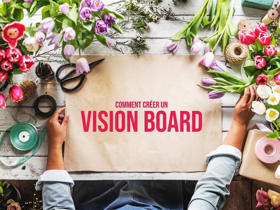 Créer un vision board [6 étapes]