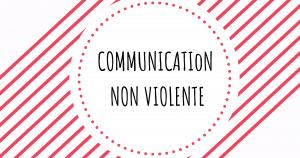 Améliorer ses relations grâce à la communication non violente